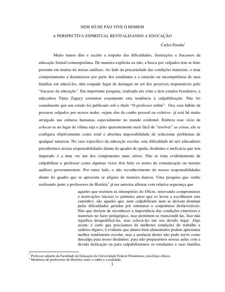 NEM SÓ DE PÃO VIVE O HOMEM                     A PERSPECTIVA ESPIRITUAL REVITALIZANDO A EDUCAÇÃO                          ...
