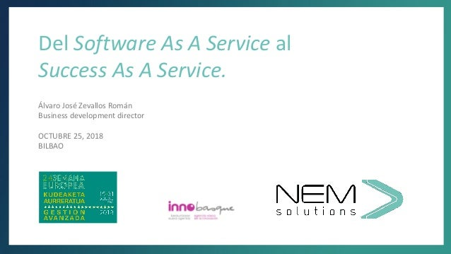 PreviousNext 1 Del Software As A Service al Success As A Service. Álvaro José Zevallos Román Business development director...