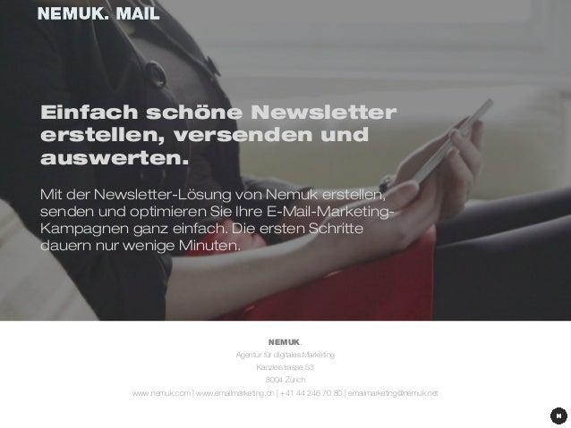 Einfach schöne Newsletter  erstellen, versenden und  auswerten.  Mit der Newsletter-Lösung von Nemuk erstellen,  senden un...