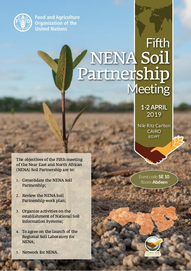 Fifth NENA Soil Partnership Meeting 1-2APRIL 2019 Nile Ritz Carlton CAIRO EGYPT Eventcode:SE10 Room:Abdeen The objectives ...