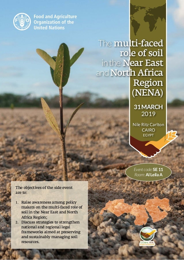 The multi-faced role of soil inthe Near East andNorth Africa Region (NENA) 31MARCH 2019 Nile Ritz Carlton CAIRO EGYPT Even...