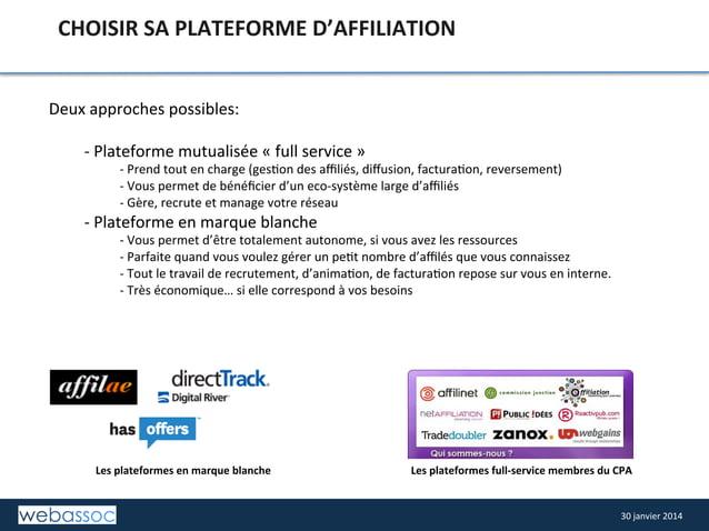 CHOISIR  SA  PLATEFORME  D'AFFILIATION   Deux  approches  possibles:        -‐  Plateforme  mutuali...