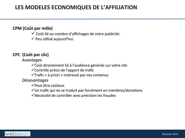 LES  MODELES  ECONOMIQUES  DE  L'AFFILIATION   CPM  (Coût  par  mille)   ü  Coût  lié  au  nom...