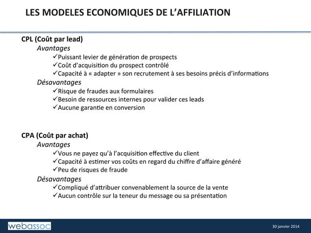 LES  MODELES  ECONOMIQUES  DE  L'AFFILIATION   CPL  (Coût  par  lead)   Avantages    üPuissant  le...