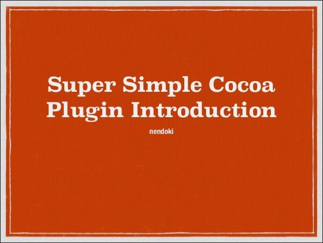Super Simple Cocoa Plugin Introduction nendoki
