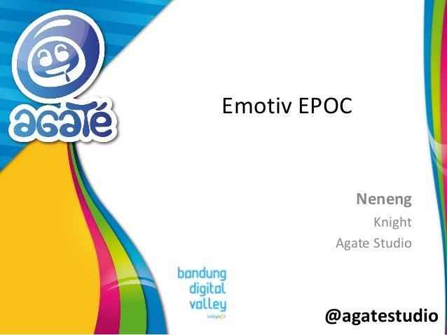 @agatestudio  Emotiv EPOC  Neneng  Knight  Agate Studio