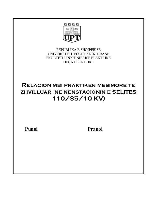 REPUBLIKA E SHQIPERISE UNIVERSITETI POLITEKNIK TIRANE FKULTETI I INXHINIERISE ELEKTRIKE DEGA ELEKTRIKE Relacion mbi prakti...