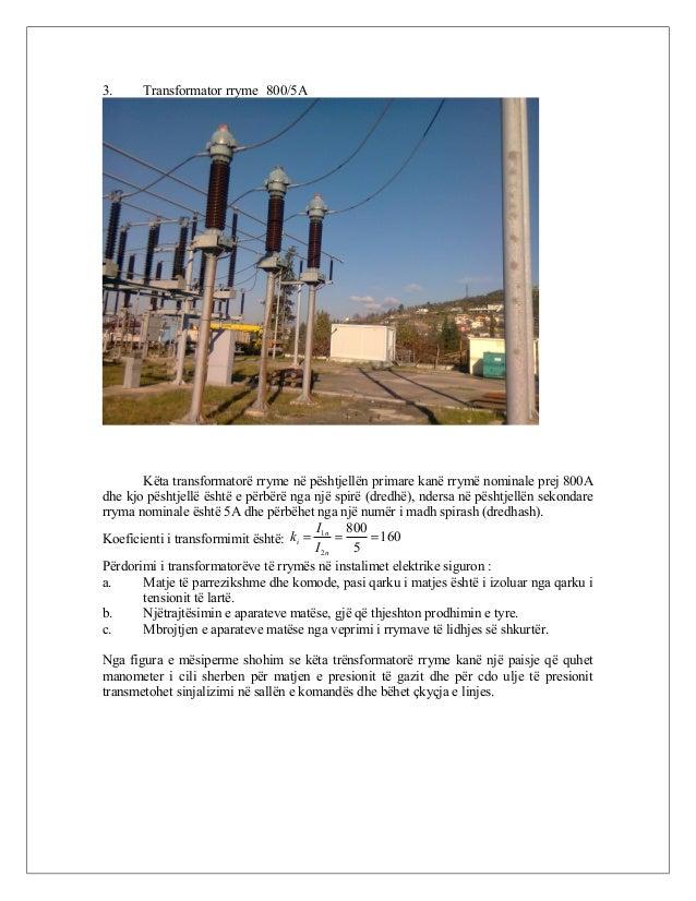 3. Transformator rryme 800/5A Këta transformatorë rryme në pështjellën primare kanë rrymë nominale prej 800A dhe kjo pësht...