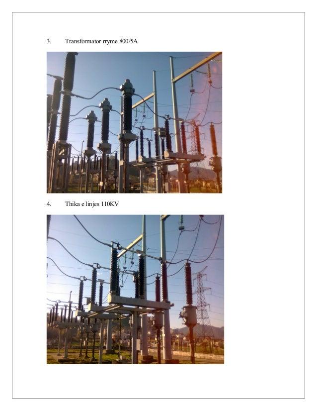 3. Transformator rryme 800/5A 4. Thika e linjes 110KV