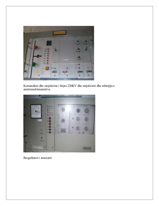 Komandimi dhe sinjalizimi i linjes 220KV dhe sinjalizimi dhe mbrojtja e autotransformatorëve. Rregullatori i tensionit