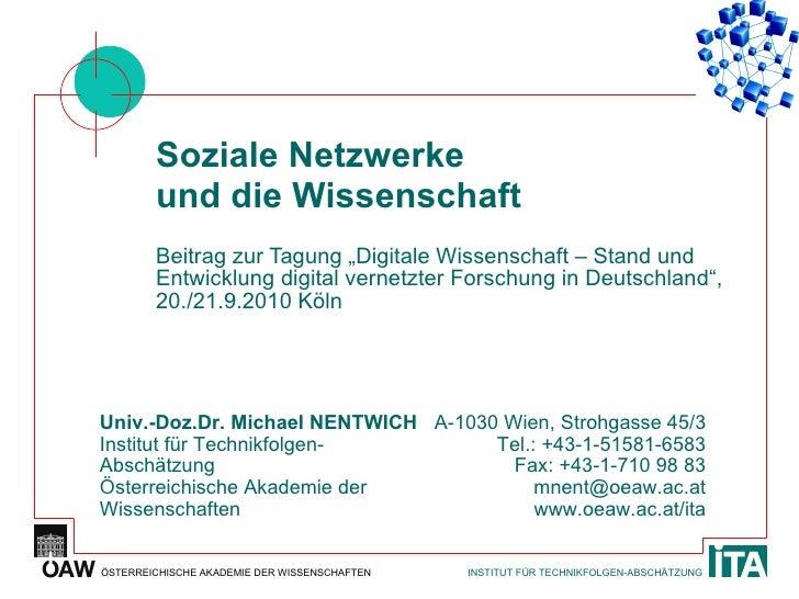 """Soziale Netzwerke und die Wissenschaft Beitrag zur Tagung """"Digitale Wissenschaft – Stand und Entwicklung digital vernetzte..."""