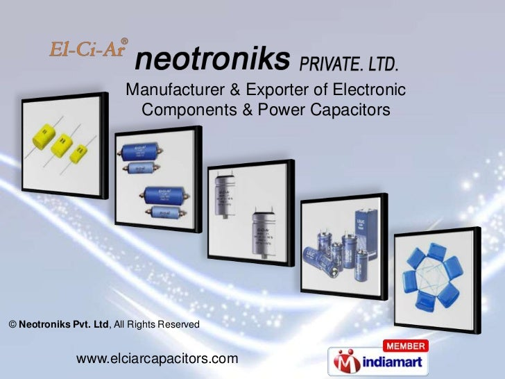Manufacturer & Exporter of Electronic <br />Components & Power Capacitors<br />© Neotroniks Pvt. Ltd, All Rights Reserved<...