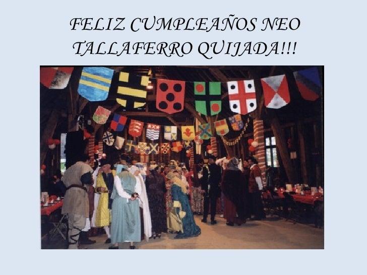FELIZ CUMPLEAÑOS NEO TALLAFERRO QUIJADA!!!