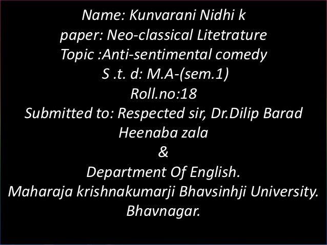 Name: Kunvarani Nidhi k      paper: Neo-classical Litetrature      Topic :Anti-sentimental comedy             S .t. d: M.A...