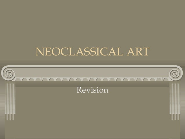 NEOCLASSICAL ART Revision