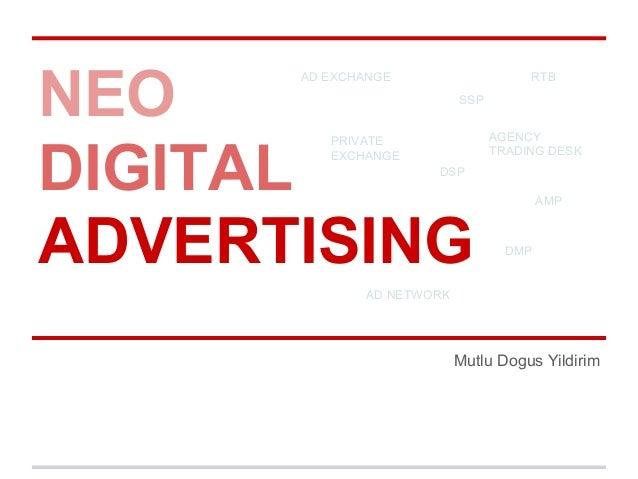 NEO DIGITAL ADVERTISING Mutlu Dogus Yildirim AD EXCHANGE DSP SSP PRIVATE EXCHANGE DMP AGENCY TRADING DESK AD NETWORK AMP R...
