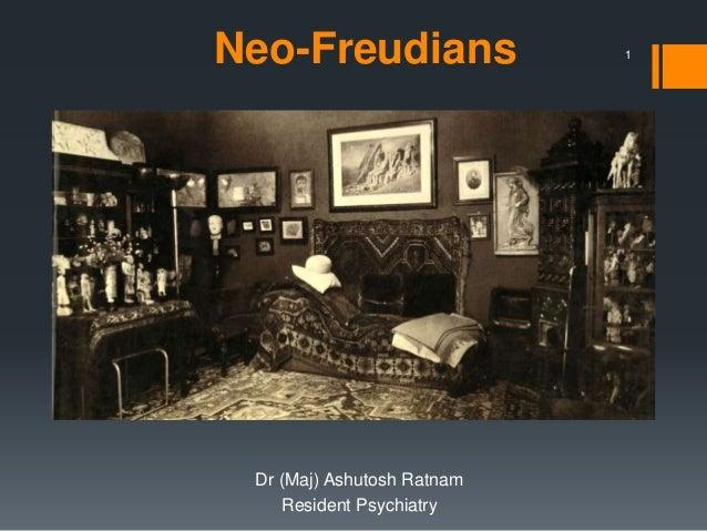 Neo-Freudians  Dr (Maj) Ashutosh Ratnam  Resident Psychiatry  1