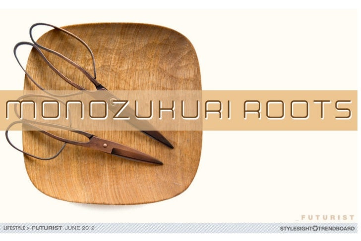 Monozukuri refers to Japanese craftsmanship where the emphasis is placed on the object that is made and the process of mak...