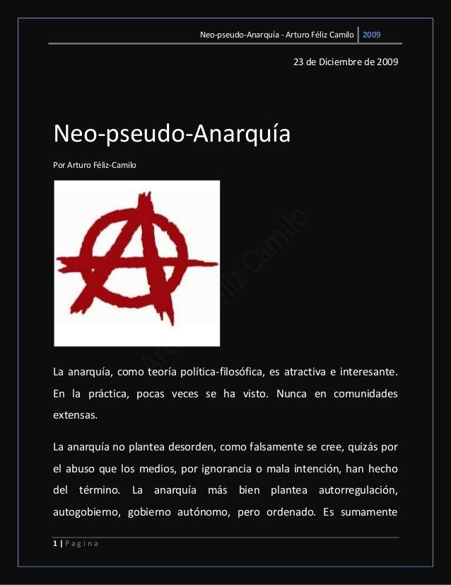 Neo-pseudo-Anarquía - Arturo Féliz Camilo 2009 1   P a g i n a 23 de Diciembre de 2009 Neo-pseudo-Anarquía Por Arturo Féli...