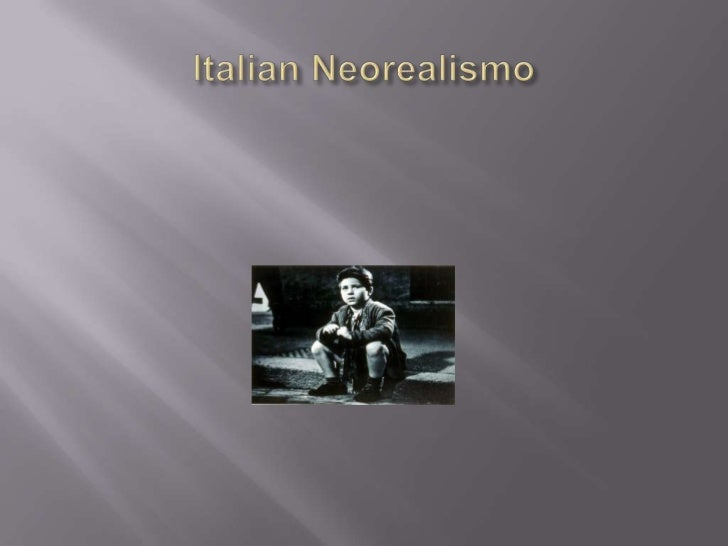 Italian Neorealismo<br />