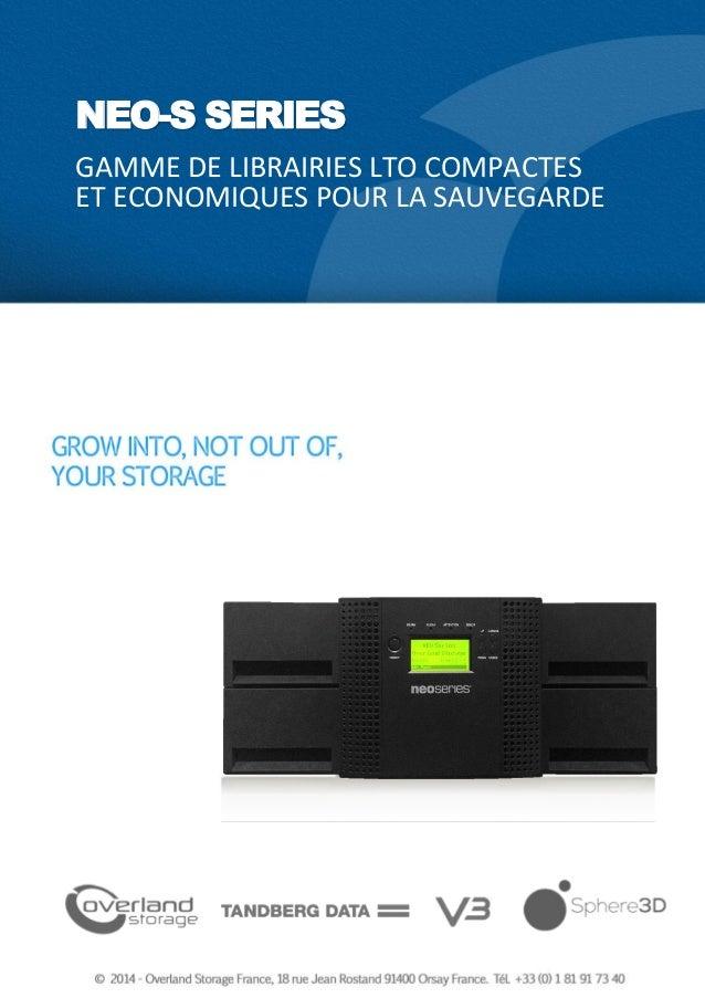NEO S-SERIES FR - NOVEMBRE 2014 NEO-S SERIES GAMME DE LIBRAIRIES LTO COMPACTES ET ECONOMIQUES POUR LA SAUVEGARDE