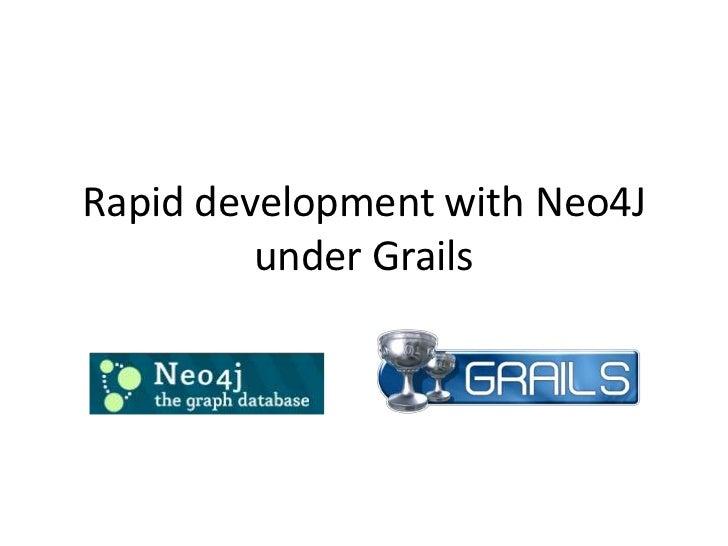Rapid development with Neo4J         under Grails