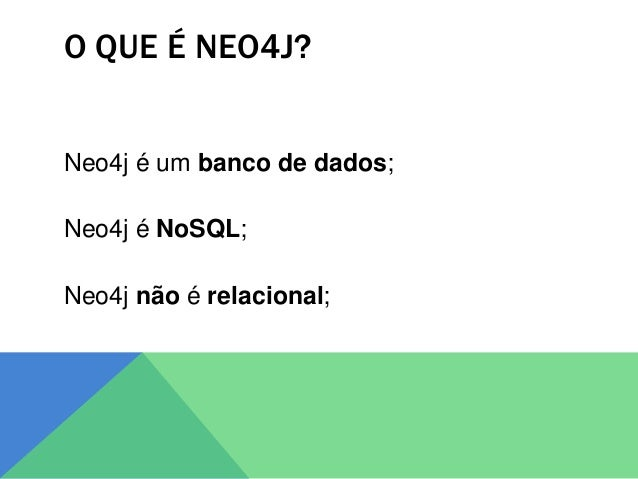 Banco de dados NoSQL Não Relacional QUÊ?
