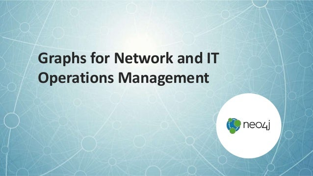 Graphs for Network and IT Operations Management