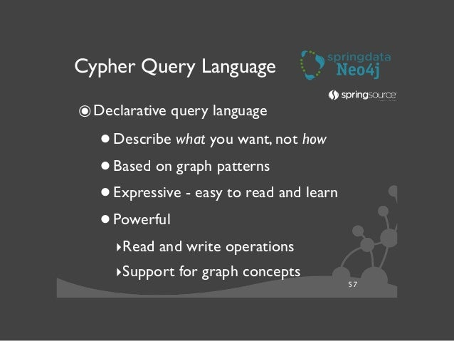 58 Cypher Query Language ๏Write-Queries create graph structures  •Add follows to a user  •Create a complete tweet.  MER...