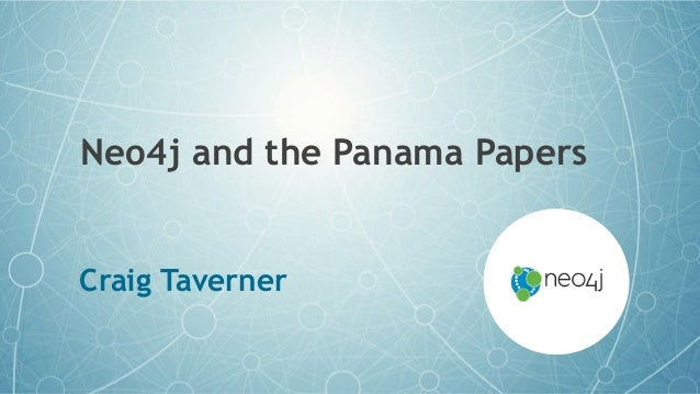 Neo4j and the Panama Papers Craig Taverner 1