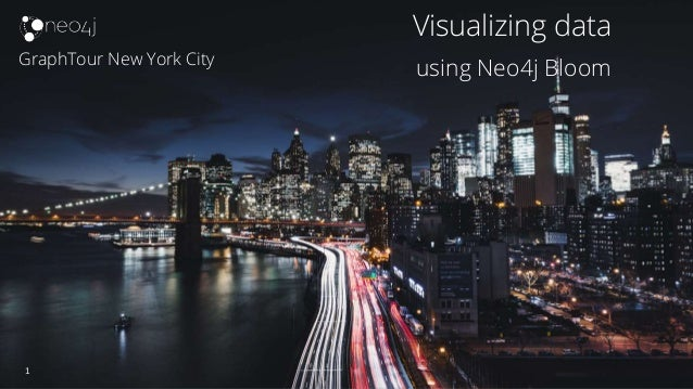 1 GraphTour New York City Visualizing data using Neo4j Bloom