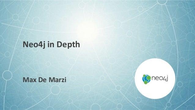 Neo4j  in  Depth Max  De  Marzi