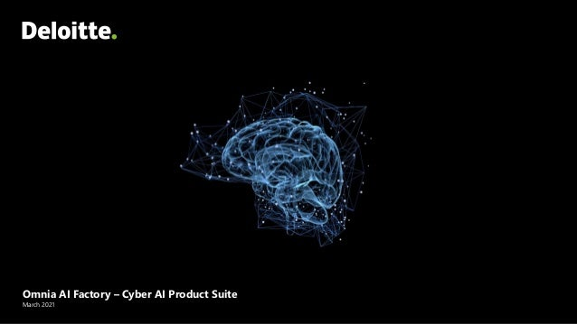 Omnia AI Factory – Cyber AI Product Suite March 2021