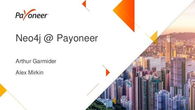 Neo4j @ Payoneer Arthur Garmider Alex Mirkin