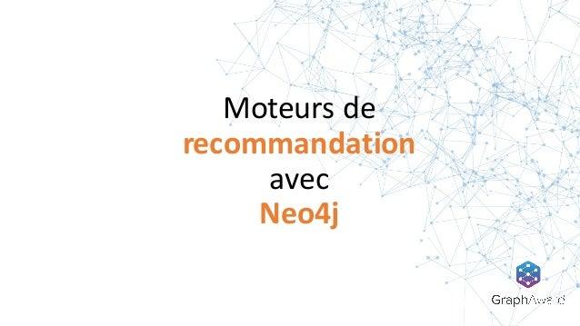 Moteurs de   recommandation avec   Neo4j