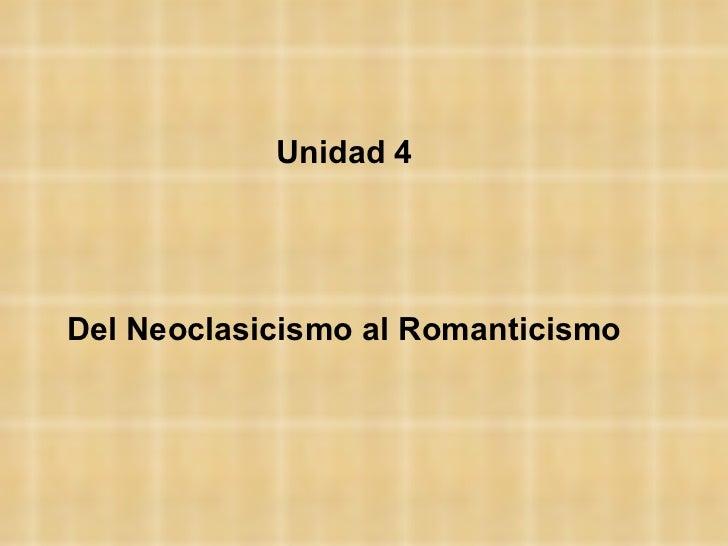 Unidad 4 Del Neoclasicismo al Romanticismo
