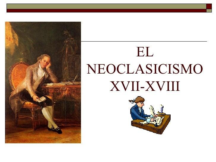ELNEOCLASICISMO  XVII-XVIII