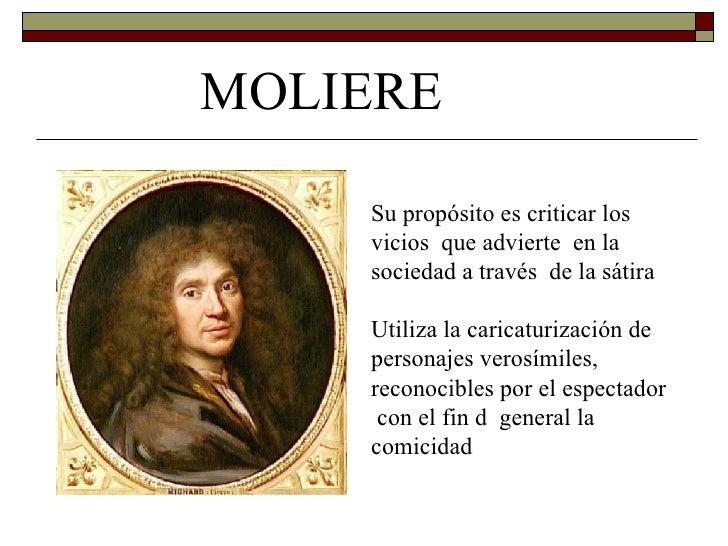 MOLIERE   El gran mérito de Molière consistió en adaptar la    commedia dell'arte a las formas convencionales del    teat...