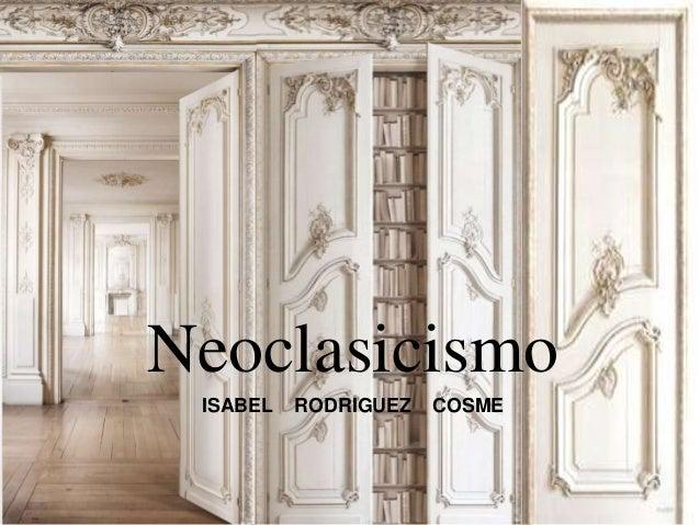 Neoclasicismo ISABEL RODRIGUEZ COSME