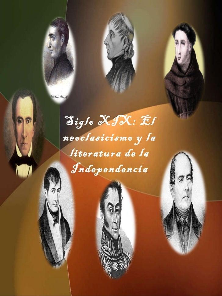 Siglo XIX: El neoclasicismo y la literatura de la Independencia