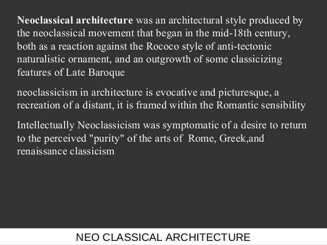 Neoclassical architecture was an architectural style produced bythe neoclassical movement that began in the mid-18th centu...