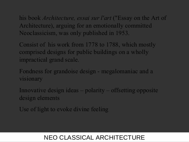 neo classical architecture essay Free essay: classical architecture the west has always put a great  evident  than in the capitol of the united states where a neo-classical style predominates.
