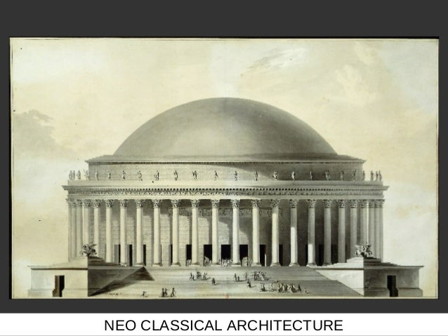 neo classical architecture essay Architectural icon: the u s capitol building the u s capitol building essay writing landmark that showcases a 19 th century neoclassical architecture.
