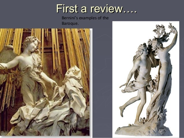 First a review…. Bernini's examples of the Baroque.