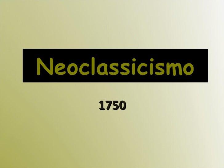 Neoclassicismo 1750