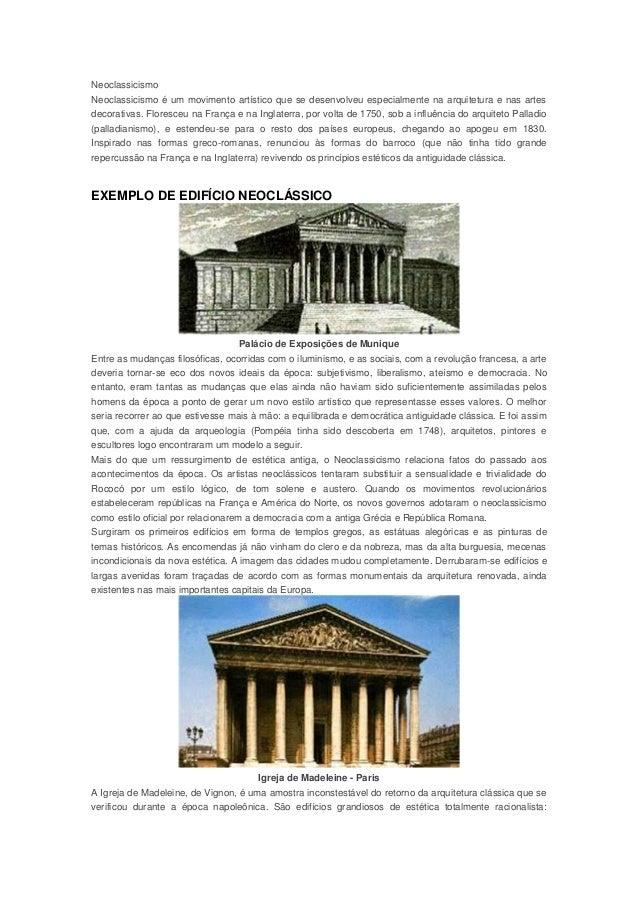 NeoclassicismoNeoclassicismo é um movimento artístico que se desenvolveu especialmente na arquitetura e nas artesdecorativ...