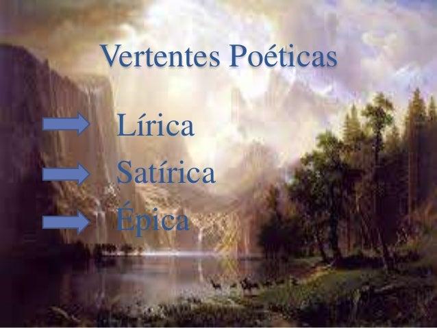 Vertentes Poéticas Lírica Satírica Épica