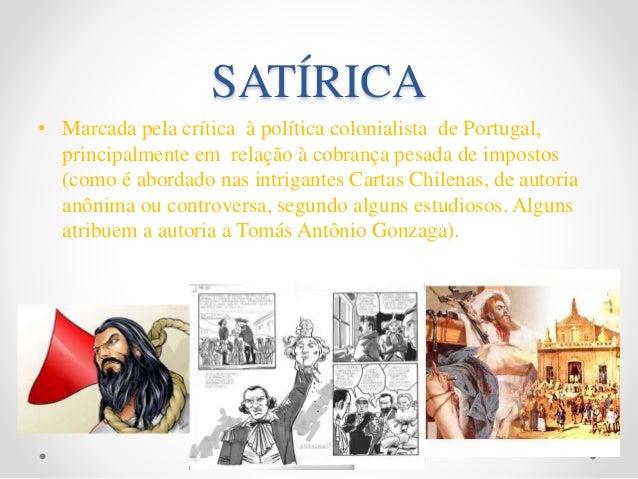 SATÍRICA • Marcada pela crítica à política colonialista de Portugal, principalmente em relação à cobrança pesada de impost...