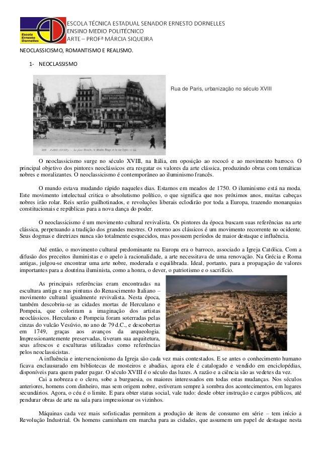 NEOCLASSICISMO, ROMANTISMO E REALISMO. 1- NEOCLASSISMO Rua de Paris, urbanização no século XVIII O neoclassicismo surge no...