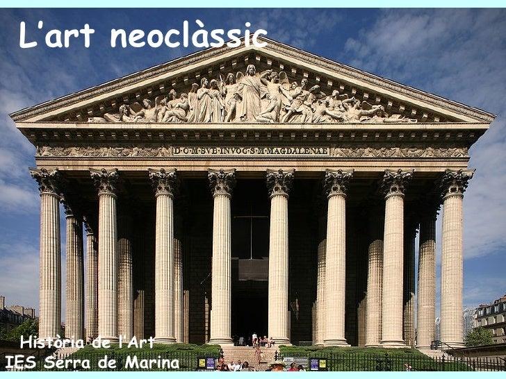 L'art neoclàssic       Història de l'Art IES Serra de Marina